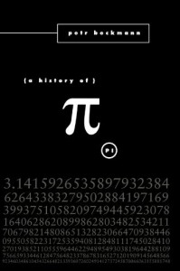 A History of Pi by Petr. Beckman