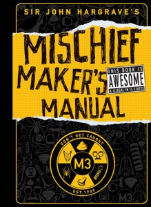 Mischief Maker's Manual by Sir John Hargrave