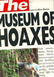 Museum of Hoaxes, Edited by Alex Boese